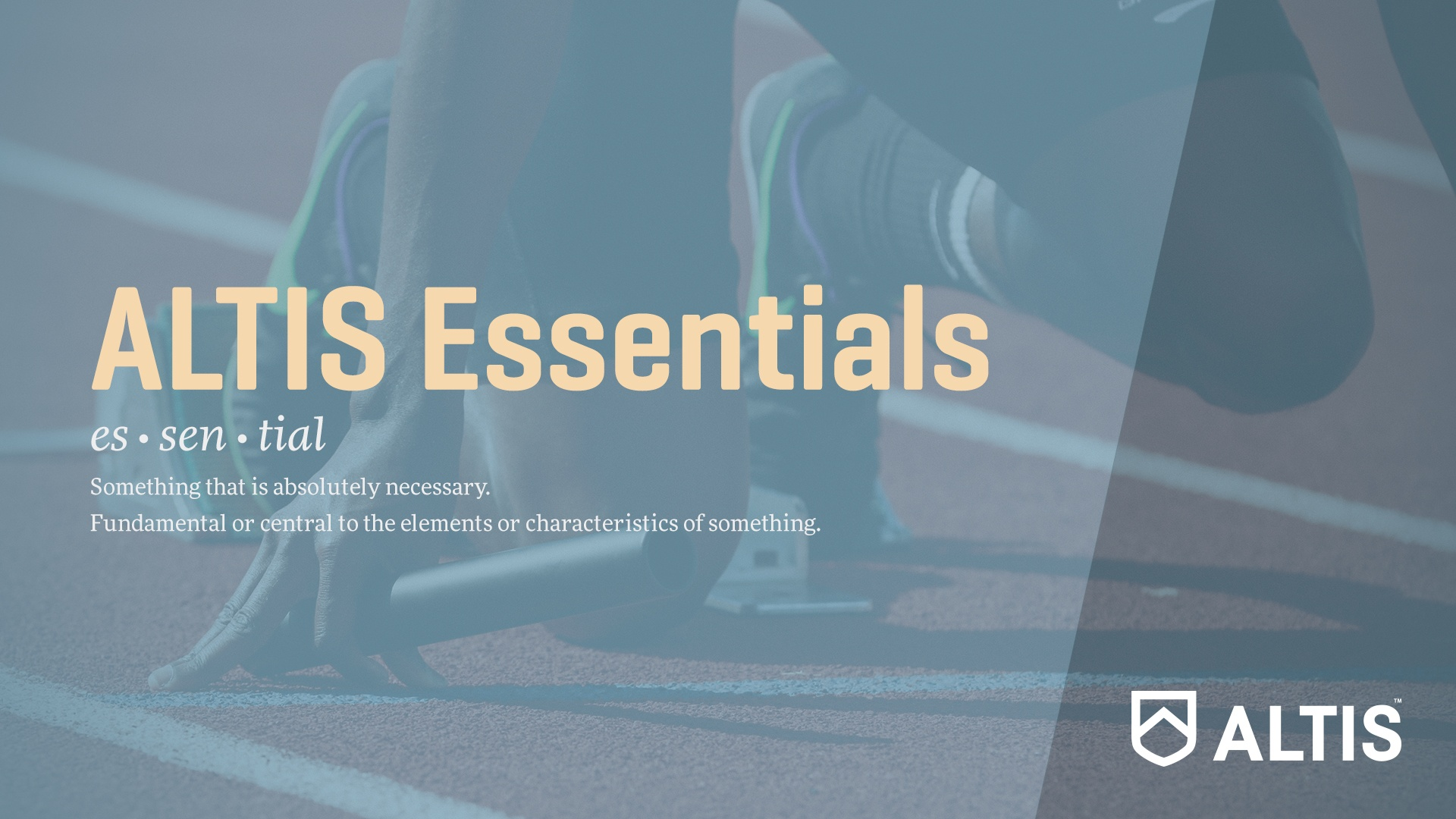 The ALTIS Essentials Course provides a streamlined digital learning experience.